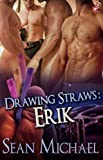 Drawing Straws: Erik (Handcuffs and Lace Signature Line) by Sean Michael (English Edition)