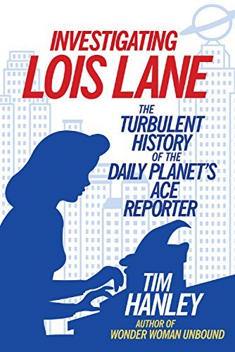 investigating-lois-lane-the-turbulent-history-of-the-daily-planets-ace-reporter