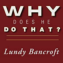 Daily Wisdom for Why Does He Do That?: Encouragement for Women Involved with Angry and Controlling Men (       UNABRIDGED) by Lundy Bancroft Narrated by Gary Galone