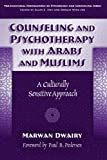 img - for Counseling And Psychotherapy With Arabs And Muslims: A Culturally Sensitive Approach (Multicultural Foundations of Psychology and Counseling) 1st (first) edition (authors) Dwairy, Marwan (2006) published by Teachers College Pr [Paperback] book / textbook / text book