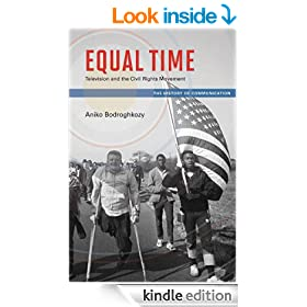 Equal Time: Television and the Civil Rights Movement (The History of Communication)