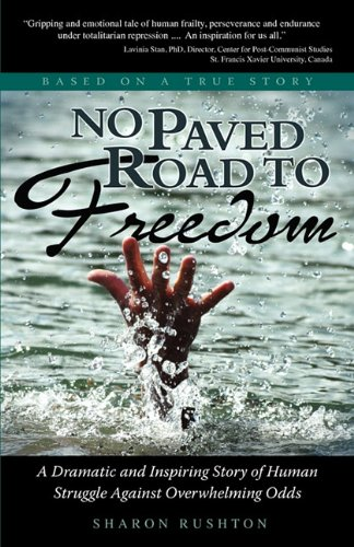 Image of No Paved Road To Freedom - A Dramatic and Inspiring Story of Human Struggle Against Overwhelming Odds - Based On A True Story