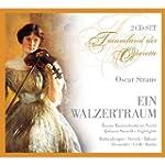Oscar Straus - Ein Walzertraum (Gesam...