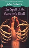 The Spell of the Sorcerer's Skull: A Johnny Dixon Mystery (0140380442) by Bellairs, John