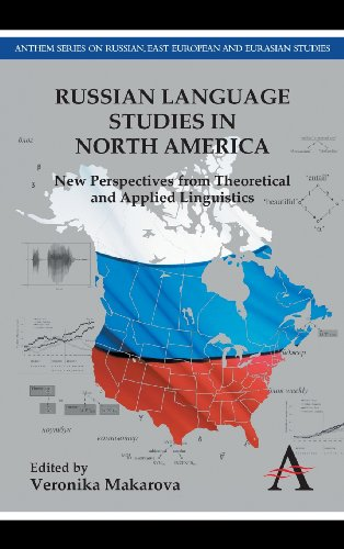 Russian Language Studies in North America: New Perspectives from Theoretical and Applied Linguistics (Anthem Series on R
