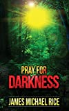 Pray for Darkness: Terror in the Green Inferno