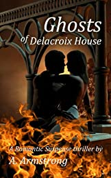 Ghosts of Delacroix House