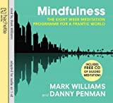Prof Mark, Penman, Dr Danny Williams Mindfulness: A practical guide to finding peace in a frantic world by Williams, Prof Mark, Penman, Dr Danny on 05/05/2011 Abridged edition