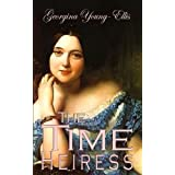 The Time Heiress: Book 2 of The Time Mistress series ~ Georgina Young-Ellis