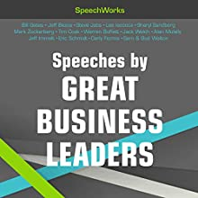 Speeches by Great Business Leaders Speech by  SpeechWorks Narrated by Bill Gates, Jeff Bezos, Steve Jobs, Lee Iacocca, Sheryl Sandberg, Sam Walton