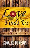 Love Finds Us (English Edition)