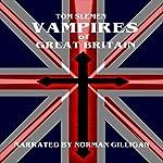 Vampires of Great Britain | Tom Slemen
