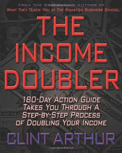 The Income Doubler: 180-Day System To Double Your Income