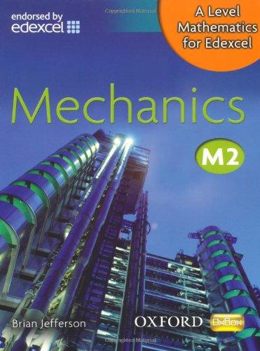 A Level Mathematics for Edexcel: Mechanics M2 (New Alevel)