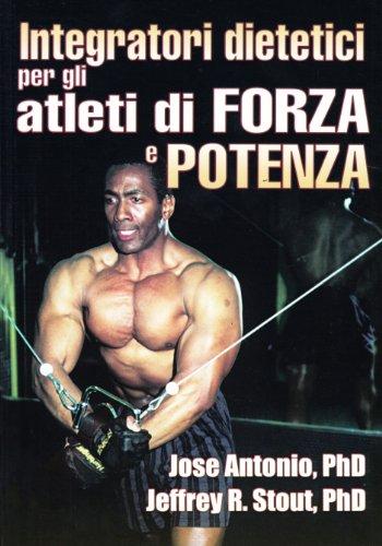 Integratori dietetici per gli atleti di forza e potenza