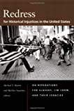 Redress for Historical Injustices in the United States: On Reparations for Slavery, Jim Crow, and Their Legacies