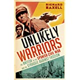 Unlikely Warriors: The British in the Spanish Civil War and the Struggle Against Fascismby Richard Baxell