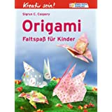 "Kreativ sein! Origami: Faltspa� f�r Kindervon ""Sigrun C. Caspary"""