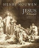 Jesus: A Gospel (1626980144) by Henri Nouwen