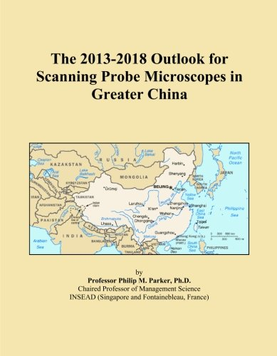 The 2013-2018 Outlook For Scanning Probe Microscopes In Greater China