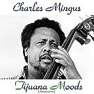 Tijuana Moods (Remastered 2015)