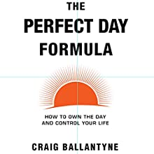 The Perfect Day Formula Audiobook by Craig Ballantyne Narrated by Lee Gordon