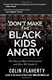 'Don't Make the Black Kids Angry': The hoax of black victimization and those who enable it.