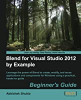 Blend for Visual Studio 2012 By Example Beginner's Guide Front Cover