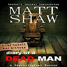 Diary of a Dead Man: The Final Thoughts of Ed Boothe Audiobook by Matt Shaw Narrated by Julian Seager