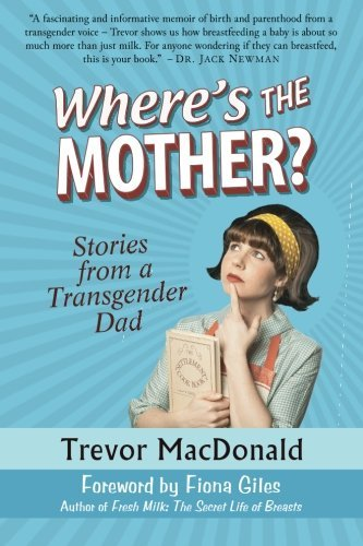 wheres-the-mother-stories-from-a-transgender-dad