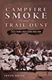 Campfire Smoke and Trail Dust: Tales from a High Sierra Pack Cook