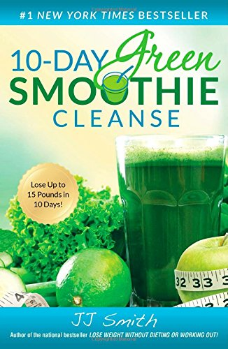 10-Day Green Smoothie Cleanse: Lose Up To 15 Pounds In 10 Days! front-1024906