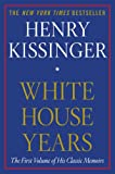 White House Years (1451636431) by Kissinger, Henry