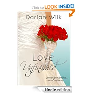 Kindle Book Bargains: Love Unfinished, by Darian Wilk. Publication Date: October 15, 2011