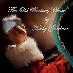 The Old Rocking Chair | Kathy Gardner
