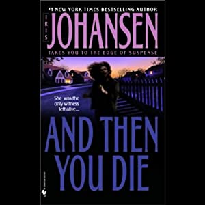 And Then You Die | [Iris Johansen]