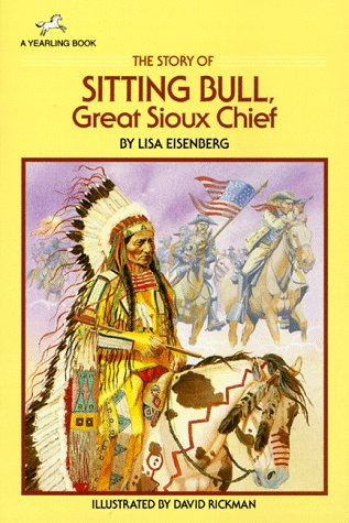 The Story of Sitting Bull, Great Sioux Chief (Dell Yearling Biography)