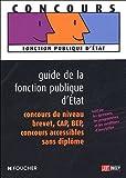 echange, troc Hélène Sénégas - Guide de la fonction publique d'Etat : Concours de niveau brevet, CAP, BEP Concours accessible sans diplôme