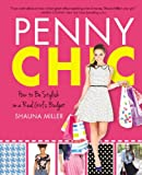 Penny Chic: How to Be Stylish on a Real Girl's Budget