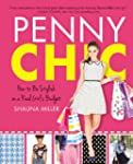 Penny Chic: How to Be Stylish on a Re...