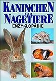 Kaninchen- und Nagetiere-Enzyklopädie - Esther J. J Verhoef-Verhallen, Esther J. J. Verhoe Verhallen