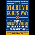 The Marine Corps Way: Using Maneuver Warfare to Lead a Winning Organization Audiobook by Jason A. Santamaria, Vincent Martino, Eric K. Clemons Narrated by Michael Prichard