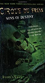 Cirque Du Freak #12: Sons of Destiny: Book 12 in the Saga of Darren Shan