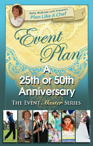 Event Plan a 25th or 50th Anniversary Party (Plan Like a Chef)