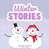 Childrens Book: Winter Stories for Children: 25 Short Stories - PERFECT for Bedtime, Reading Aloud, and Beginner Readers! (25 Winter Short Stories for Kids) (English Edition)