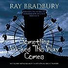 Something Wicked This Way Comes Radio/TV von Ray Bradbury Gesprochen von: J. T. Turner, Anastas Varinos, Matthew Scott Robertson, Daniel R. Gelinas, Teresa Goding, Diane Capen