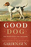 img - for Good Dog: True Stories of Love, Loss, and Loyalty book / textbook / text book