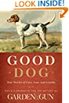 Good Dog: True Stories of Love, Loss,...