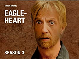 Eagleheart Season 3 [HD]