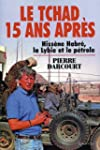 LE TCHAD, 15 ANS APRES Hissne Habr,...